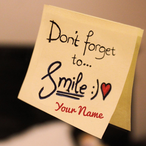 Write Name on Dont Forget to Smile Quote Profile Pics