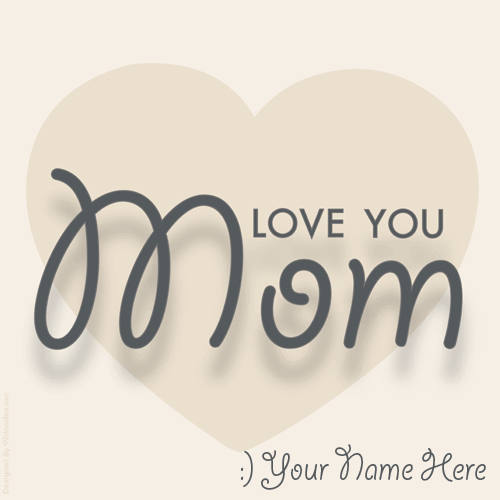 Love You Mom Mothers Day Whatsapp Greeting With Name