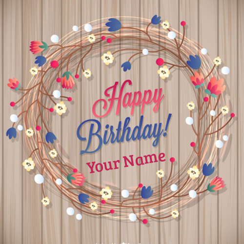 Floral Birthday Wishes Greeting Card With Your Name – Birthday Greeting Cards with Name