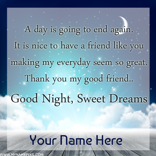Write Name on Good Night Dear Friend Quote Greeting