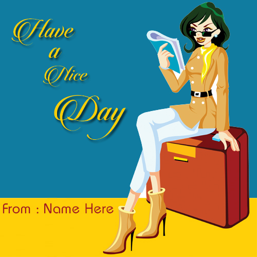 Write Name on Have A Nice Day E Greeting Card