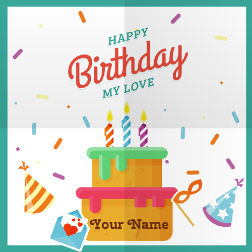 Happy Birthday My Love Greeting Card With Your Name