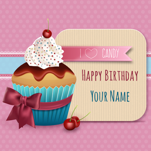 I Love Candy Cup Cake Birthday Greeting With Name
