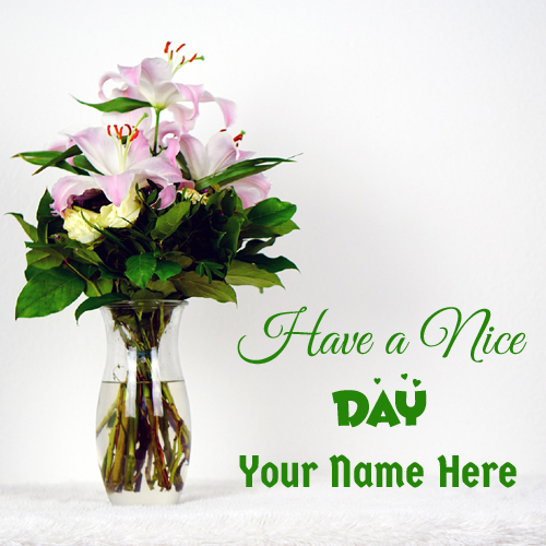 Have A Nice Day Flower Pot Greeting With Your Name