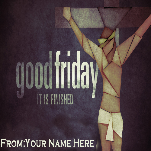 Write Your Name On Good Friday Festivals Pictures