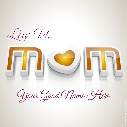 Love You Mom on Shiny Mothers Day Greeting With Name
