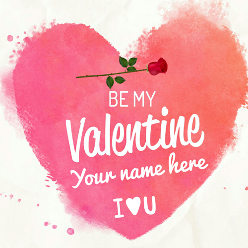 Be My Valentine I Love You Heart Greeting With Name