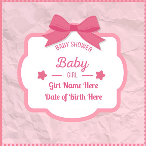 Write Girl Name on Baby Shower Greetings Card
