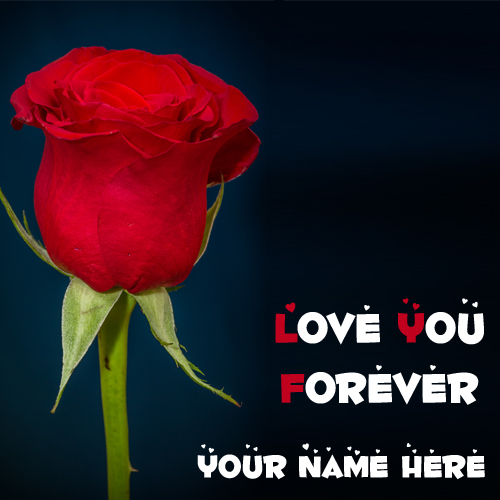 I Love You Forever Red Rose Greeting With Your Name
