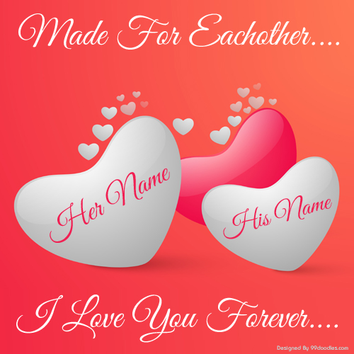 Made For Eachother and Love You Greeting With Name