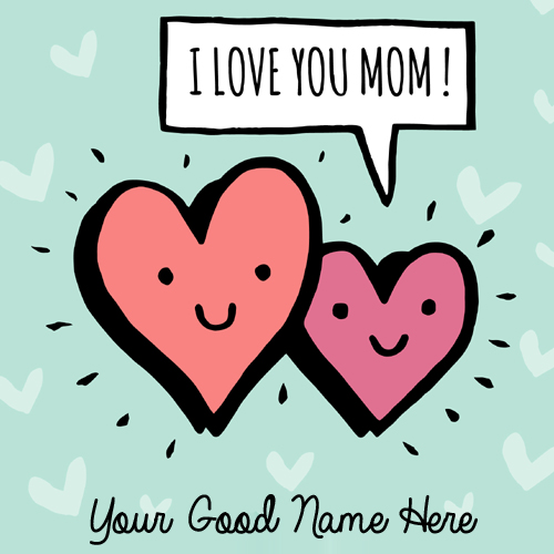 Happy Mothers Day Love You Mom Greeting Card With Name