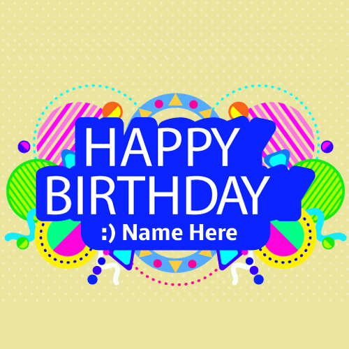 Happy Birthday Wishes Fancy Colorful Card With Name – Birthday Greeting Cards with Name