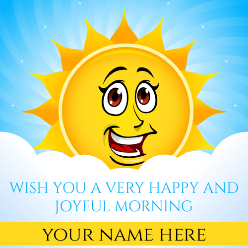Print Name on Good Morning Quote Pics With Smiling Sun