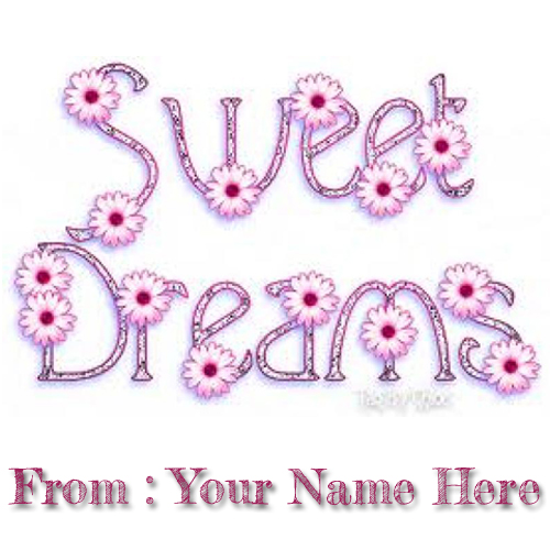 Write Name On Sweet Dreams Wishes Greetings
