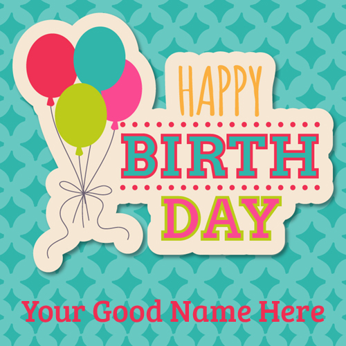Birthday Wishes Multipurpose Greeting With Your Name