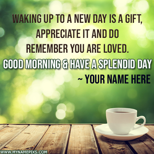 Good Morning and Have a Splendid Day Greeting With Name