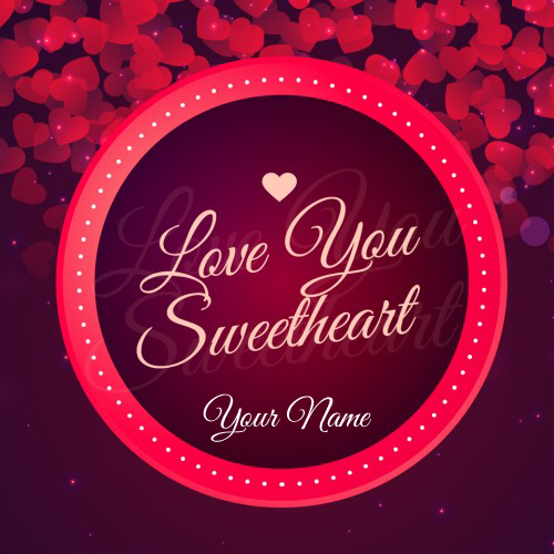 Write Name on Love You Sweetheart Greeting Card
