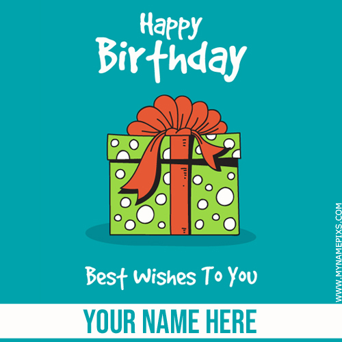 Happy Birthday Best Wishes To You Greeting With Name