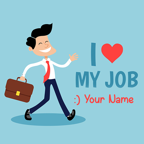 Write Name on I Love My Job Greeting Card For Men