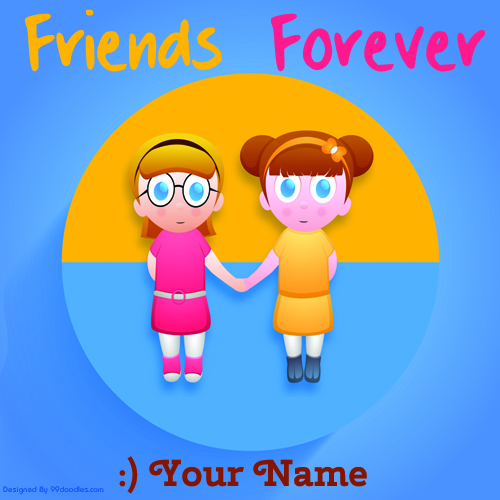 Friends Forever Cute Girls Greeting With Your Name